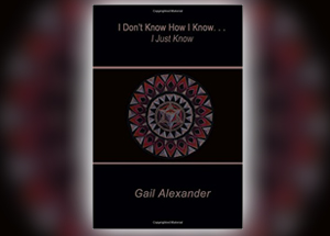 I Don't Know How I Know, I Just Know Book